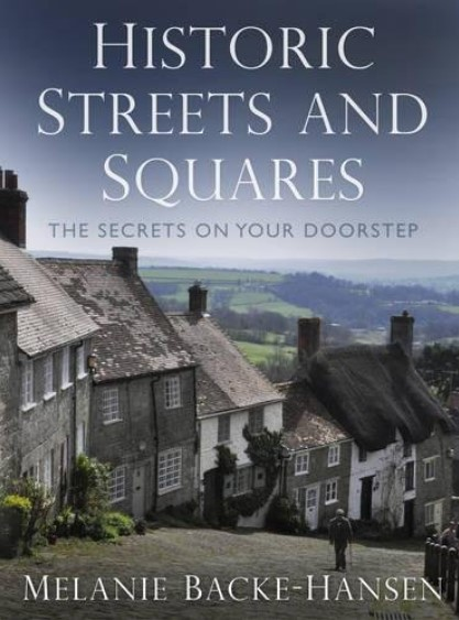 Historic Streets and Squares by Melanie Backe-Hansen