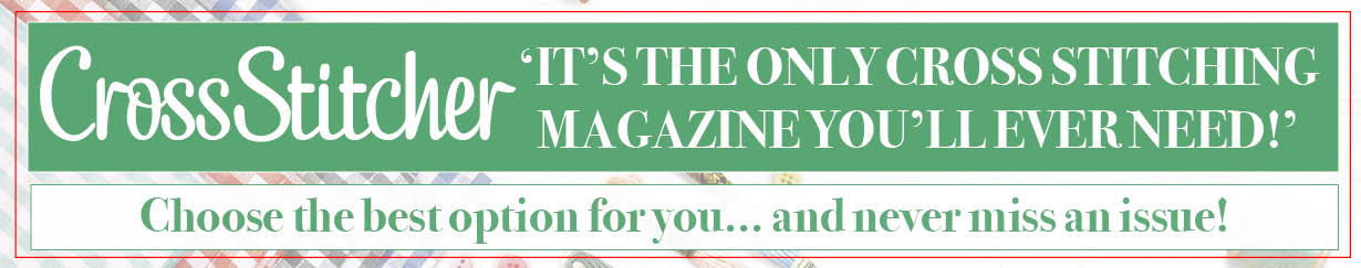 The only Cross Stitching magazine you will need.