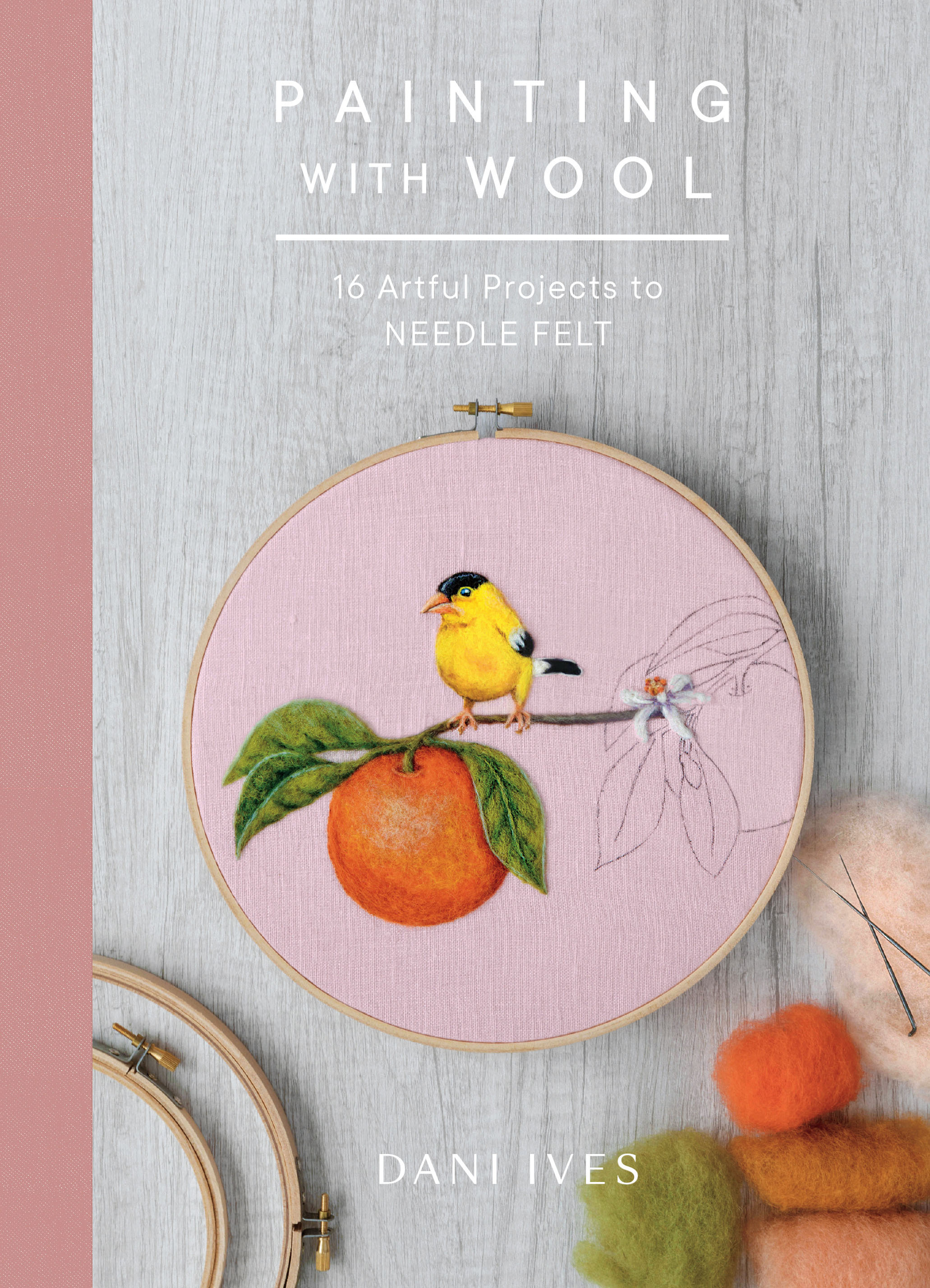 Painting with wool - 16 artful projects to needle felt