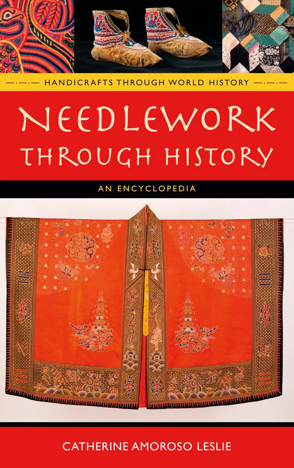 Needlework Through History: An Encyclopedia' by Catherine Amoroso Leslie