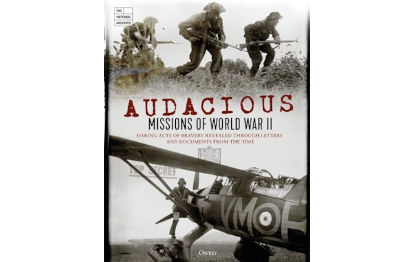 Audacious Missions of WWII