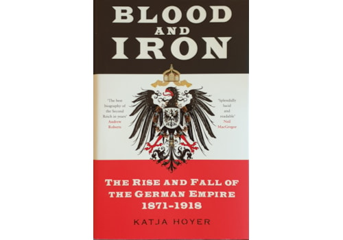 Blood and Iron by Katja Hoyer