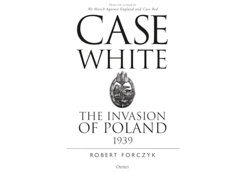 Case White: The invasion of Poland