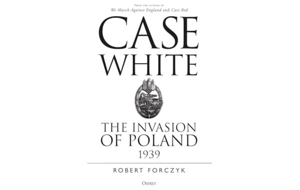 Case White: The invasion of Poland