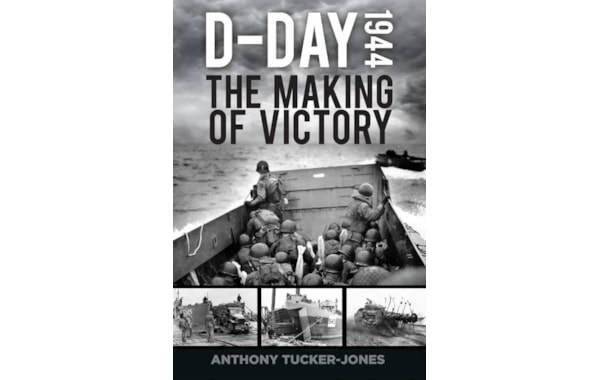 D-Day: The Making of Victory