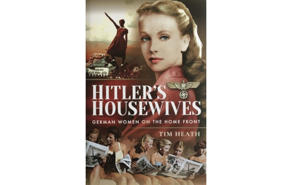 Hitlers Housewives from Pen and Sword