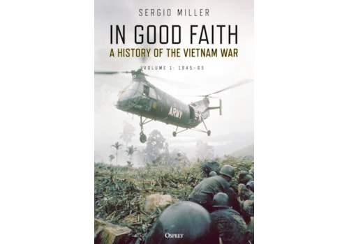 In Good Faith - a history of the Vietnam War