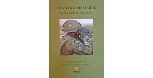 Infantry Die Hards, by Patrick Crowley
