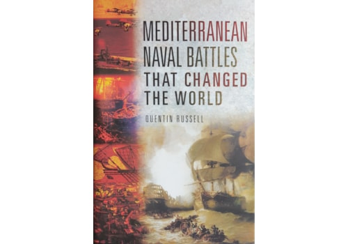 Mediterranean Naval Battles that Changed the World by Quentin Russell
