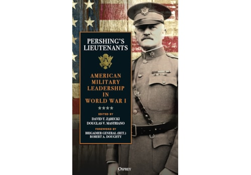 Pershing's Lieutenants, a new book from Osprey