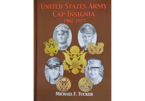 US Army Cap Insignia 1902-1975 by Michael Tucker