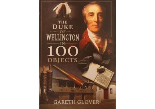 The Duke of Wellington in 100 Objects