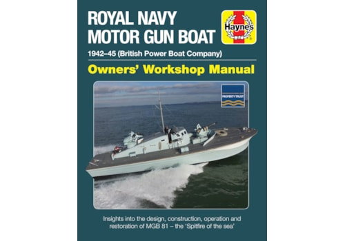 Royal Navy Motor Gunboat Owner's Manual by Haynes
