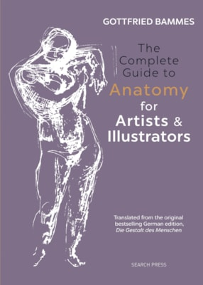 The Complete Guide to Anatomy for Artists & Illustrators