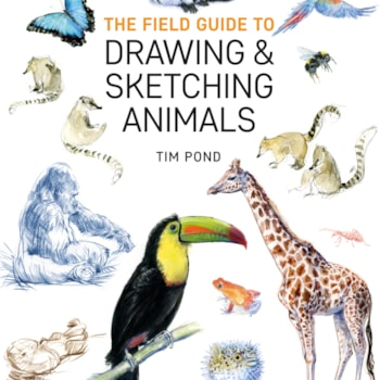The Field Guide to Drawing & Sketching Animals