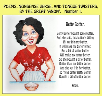 The great poet ANON.   Number 1.  Betty Botter.