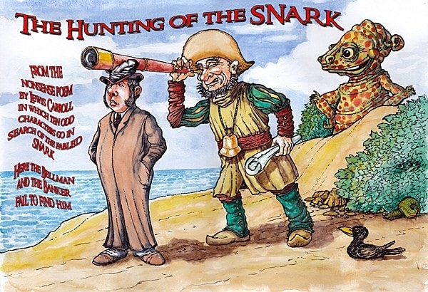 The Hunting of the Snark.