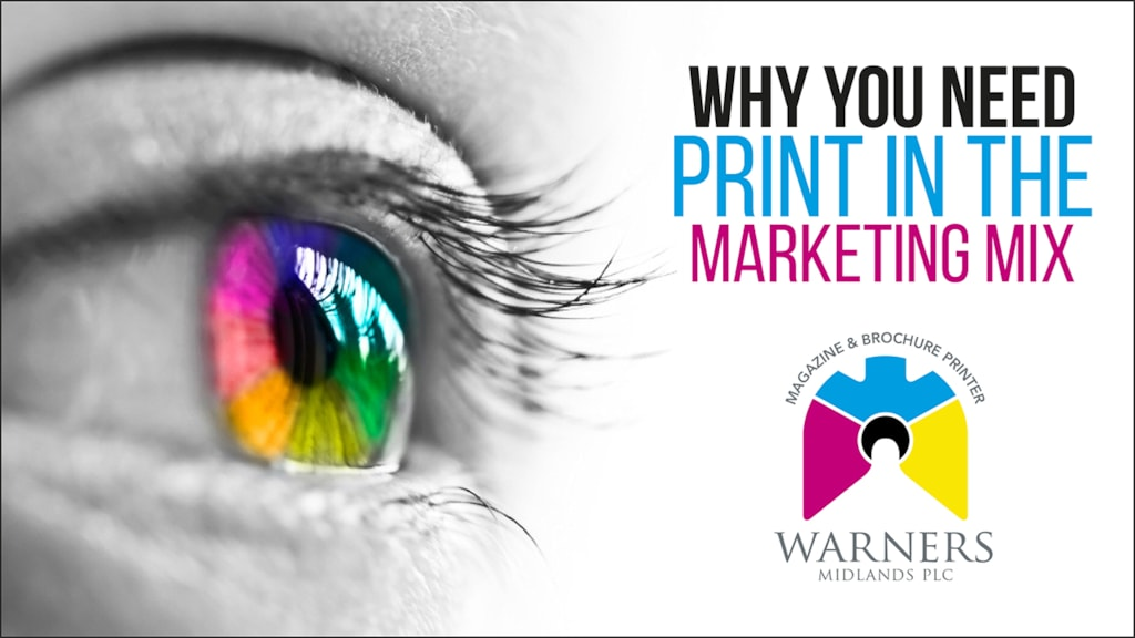 Why you need print in the marketing mix