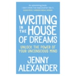 Free Gift: Writing in The House of Dreams: Unlock The Power of Your Unconscious Mind